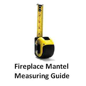 How to Measure for a Fireplace Mantel